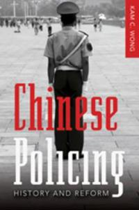 Chinese Policing: History and Reform