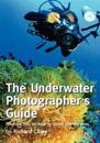The Underwater Photographer's Guide: Practical Tips on How to Shoot Like the Pros
