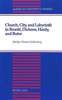 Church, City, and Labyrinth in Bronte, Dickens, Hardy, and Butor