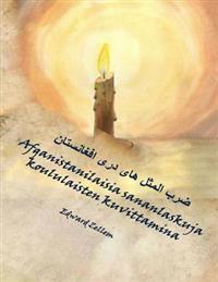 Afganistanilaisia Sananlaskuja Koululaisten Kuvittamina (Finnish Edition): Afghan Proverbs in Finnish and Dari Persian