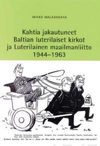 Kahtia jakautuneet Baltian luterilaiset kirkot ja Luterilainen maailmanlii