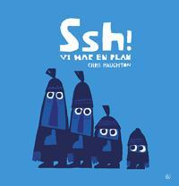 Ssh! - vi har en plan