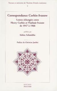Correspondance Corbin-Ivanow: Lettres Echangees Entre Henry Corbin Et Vladimir Ivanow de 1947 a 1966