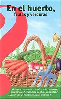En El Huerto, Frutas Y Verduras / Fruits and Vegetables from the Vegetable Garden