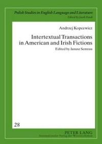 Intertextual Transactions in American and Irish Fictions