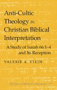 Anti-Cultic Theology in Christian Biblical Interpretation