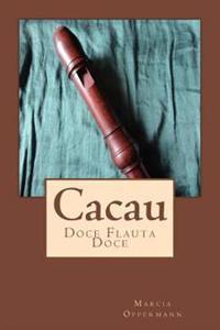 Cacau: Doce Flauta Doce