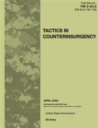 Field Manual FM 3-24.2 (FM 90-8 FM 7-98) Tactics in Counterinsurgency April 2009