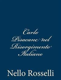 Carlo Pisacane Nel Risorgimento Italiano