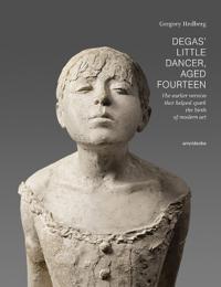 Degas' Little Dancer Aged Fourteen