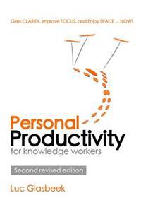 Personal Productivity (Second Revised Edition): Gain Clarity, Improve Focus, and Enjoy Space ... Now!
