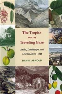 The Tropics and the Traveling Gaze