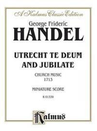 Utrecht Te Deum and Jubilate (1713): Satb or Ssaattbb with SAAB Soli (Orch.) (Miniature Score) (German, English Language Edition), Miniature Score