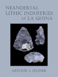 Neandertal Lithic Industries at La Quina [With CDROM]
