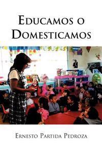 Educamos O Domesticamos