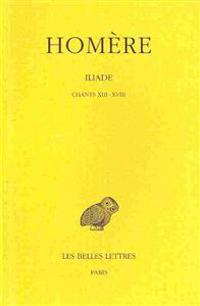 Homere, Iliade: Tome III: Chants XIII-XVIII.