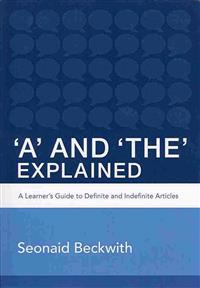 'A' and 'The' Explained: A Learner's Guide to Definite and Indefinite Articles