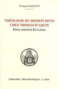Theologie Du Dessein Divin Chez Thomas D'Aquin: Finis Omnium Ecclesia