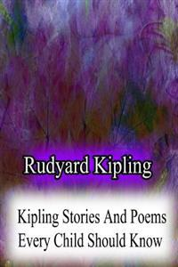 Kipling Stories and Poems Every Child Should Know