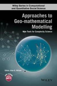 Approaches to Geo-Mathematical Modelling: New Tools for Complexity Science