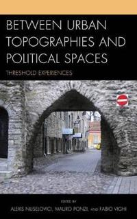 Between Urban Topographies and Political Spaces