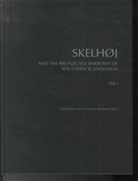 Skelhoj and the Bronze Age Barrows of Southern Scandinavia