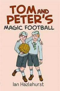 Tom and Peter's Magic Football