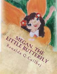 Megan, the Little Butterfly: Children's Illustrated Book