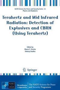 Terahertz and Mid Infrared Radiation: Detection of Explosives and CBRN (Using Terahertz)