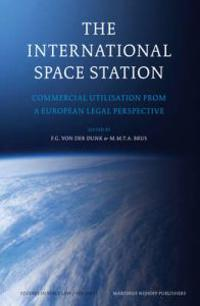 The International Space Station: Commercial Utilisation from a European Legal Perspective