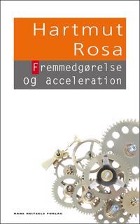Fremmedgørelse og acceleration