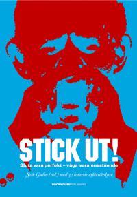 Stick ut! : sluta vara perfekt - våga vara enastående