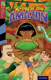 Oxford Reading Tree TreeTops Graphic Novels: Level 15: Riches Of The Amazon