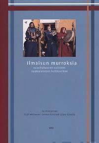 Ilmaisun murroksia vuosituhannen vaihteen suomalaisessa kulttuurissa