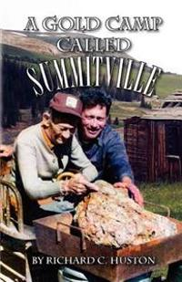 A Gold Camp Called Summitville