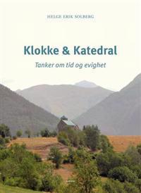 Klokke & katedral - Helge Erik Solberg pdf epub