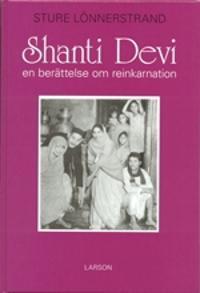 Shanti Devi : en berättelse om reinkarnation