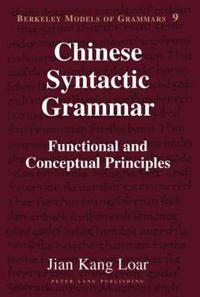 Chinese Syntactic Grammar: Functional and Conceptual Principles