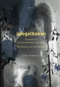 Spegelboken : porträtt av konstnärinnan som ung : berättelser ur dockskåpet