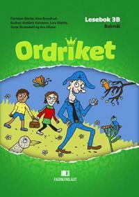 Ordriket: Lesebok 3B - Christian Bjerke, Kine Brandrud, Gudrun Areklett Garmann, Lars Mæhle, Tonje Strømdahl, Gro Ulland | Inprintwriters.org