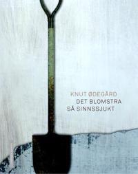 Det blomstra så sinnssjukt - Knut Ødegård pdf epub