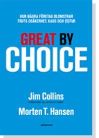 Great by Choice : hur några företag blomstrar trots osäkerhet, kaos och (o)tu