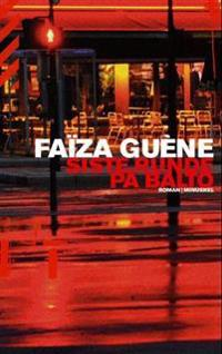 Siste runde på Balto - Faïza Guène | Inprintwriters.org