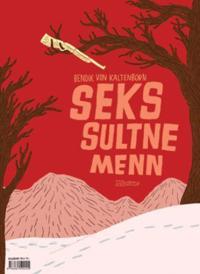 Seks Sultne Menn - Bendik von Kaltenborn | Ridgeroadrun.org