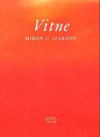 Vitne - Miron C. Izakson | Ridgeroadrun.org