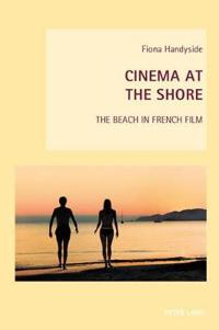 Cinema at the Shore: The Beach in French Film