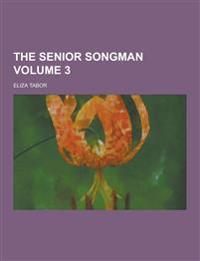The Senior Songman Volume 3