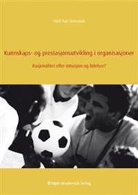 Kunnskaps- og prestasjonsutvikling i organisasjoner