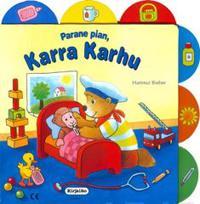 Parane pian, Karra Karhu