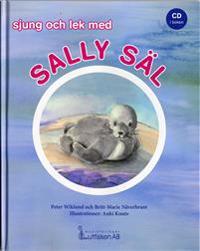 Sjung och lek med Sally Säl - Peter Wiklund, Britt-Marie Näverbrant pdf epub